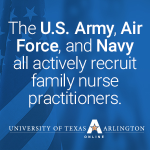 Military Opportunities for Nurse Practitioners | UTA Online
