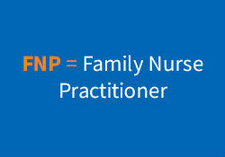 FNP means family nurse practitioner